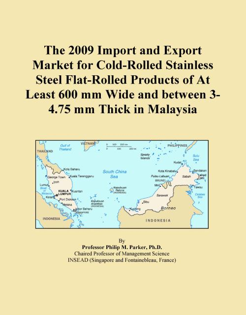 The 2009 Import and Export Market for Cold-Rolled Stainless Steel Flat-Rolled Products of At Least 600 mm Wide and between 3-4.75 mm Thick in Malaysia - Product Image