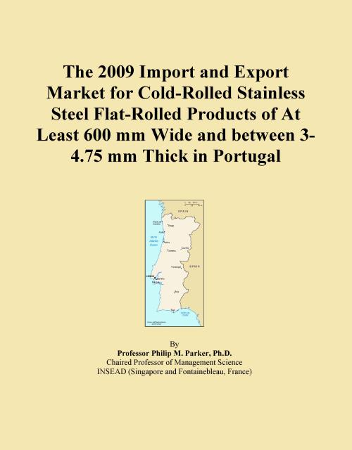 The 2009 Import and Export Market for Cold-Rolled Stainless Steel Flat-Rolled Products of At Least 600 mm Wide and between 3-4.75 mm Thick in Portugal - Product Image