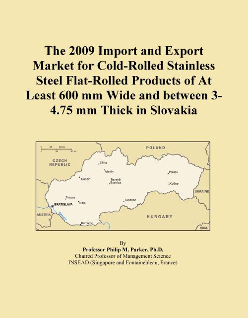 The 2009 Import and Export Market for Cold-Rolled Stainless Steel Flat-Rolled Products of At Least 600 mm Wide and between 3-4.75 mm Thick in Slovakia - Product Image