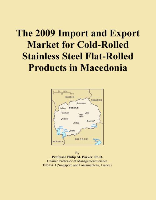 The 2009 Import and Export Market for Cold-Rolled Stainless Steel Flat-Rolled Products in Macedonia - Product Image