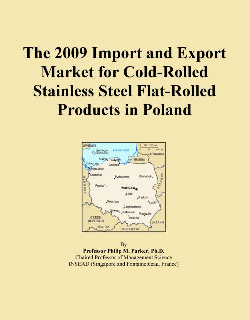 The 2009 Import and Export Market for Cold-Rolled Stainless Steel Flat-Rolled Products in Poland - Product Image