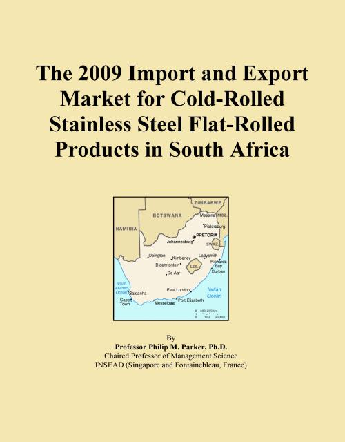 The 2009 Import and Export Market for Cold-Rolled Stainless Steel Flat-Rolled Products in South Africa - Product Image