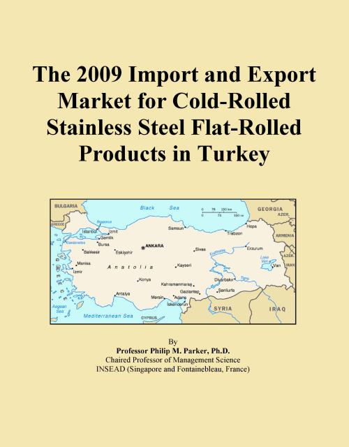 The 2009 Import and Export Market for Cold-Rolled Stainless Steel Flat-Rolled Products in Turkey - Product Image