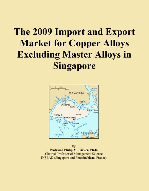 The 2009 Import and Export Market for Copper Alloys Excluding Master Alloys in Singapore - Product Image