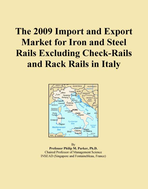 The 2009 Import and Export Market for Iron and Steel Rails Excluding Check-Rails and Rack Rails in Italy - Product Image