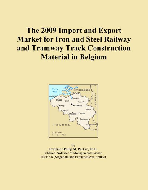 The 2009 Import and Export Market for Iron and Steel Railway and Tramway Track Construction Material in Belgium - Product Image