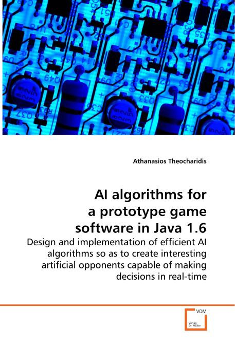 AI algorithms for a prototype game software in Java 1.6. Edition No. 1 - Product Image