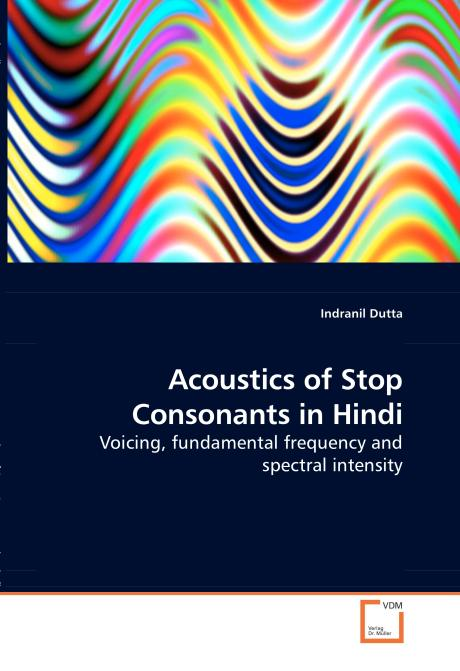 Acoustics of Stop Consonants in Hindi. Edition No. 1 - Product Image