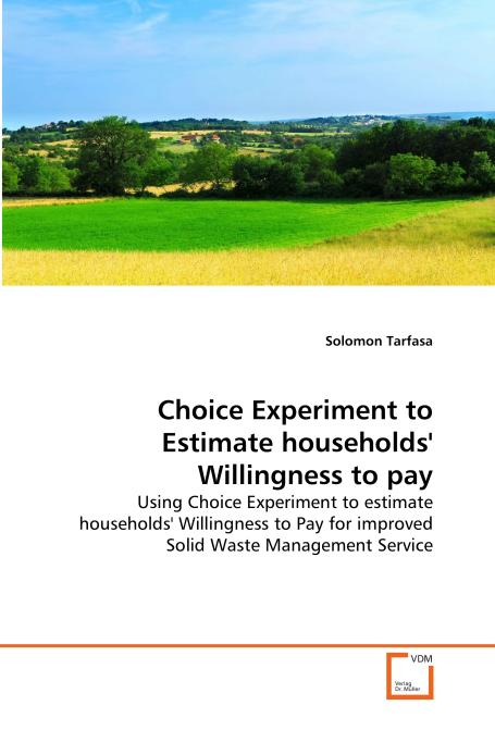 Choice Experiment to Estimate households' Willingness  to pay. Edition No. 1 - Product Image