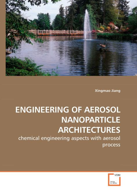 ENGINEERING OF AEROSOL NANOPARTICLE ARCHITECTURES. Edition No. 1 - Product Image