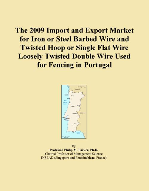 The 2009 Import and Export Market for Iron or Steel Barbed Wire and Twisted Hoop or Single Flat Wire Loosely Twisted Double Wire Used for Fencing in Portugal - Product Image