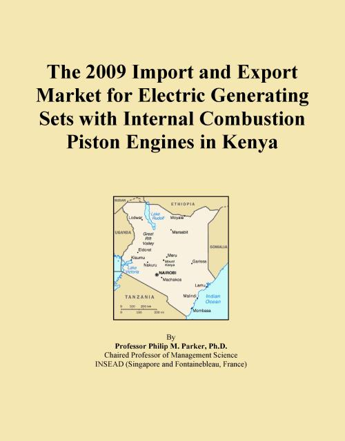 The 2009 Import and Export Market for Electric Generating Sets with Internal Combustion Piston Engines in Kenya - Product Image