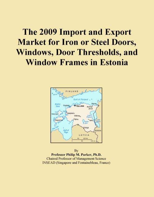 The 2009 Import and Export Market for Iron or Steel Doors, Windows, Door Thresholds, and Window Frames in Estonia - Product Image