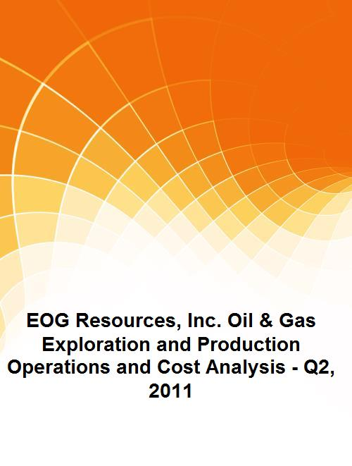 EOG Resources, Inc. Oil & Gas Exploration and Production Operations and Cost Analysis - Q2, 2011 - Product Image