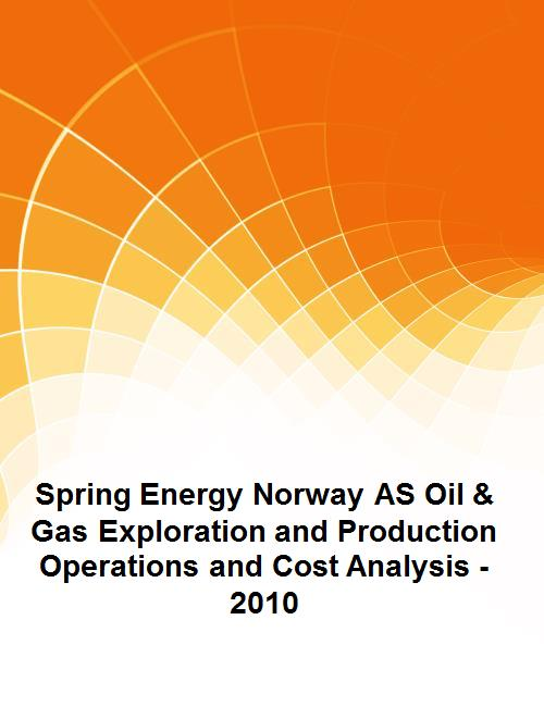 Spring Energy Norway AS Oil & Gas Exploration and Production Operations and Cost Analysis - 2010 - Product Image