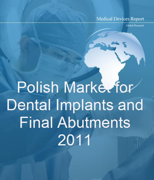 Polish Market for Dental Implants and Final Abutments 2011 - Product Image