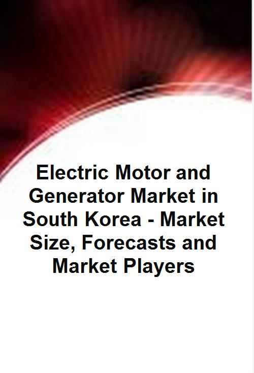 Electric Motor and Generator Market in South Korea - Market Size, Forecasts and Market Players - Product Image