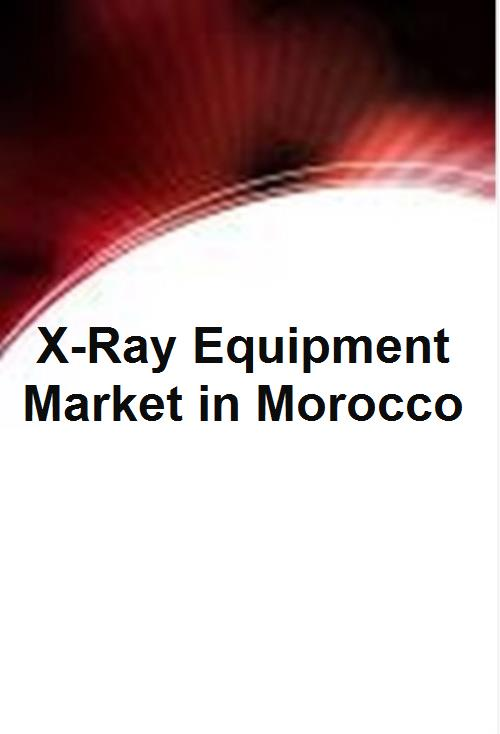 X-Ray Equipment Market in Morocco - Product Image