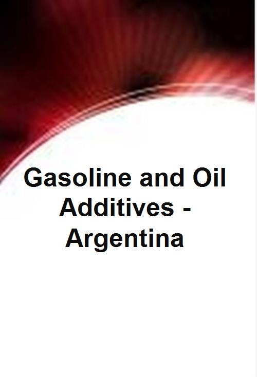Gasoline and Oil Additives - Argentina - Product Image
