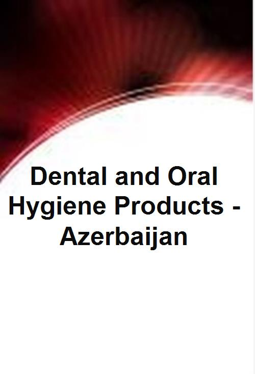Dental and Oral Hygiene Products - Azerbaijan - Product Image