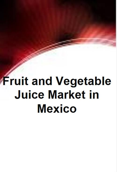 Fruit and Vegetable Juice Market in Mexico - Product Image