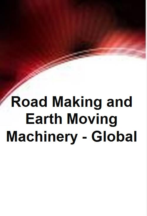 Road Making and Earth Moving Machinery - Global - Product Image