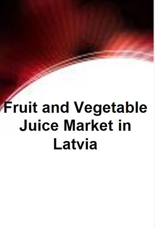 Fruit and Vegetable Juice Market in Latvia - Product Image