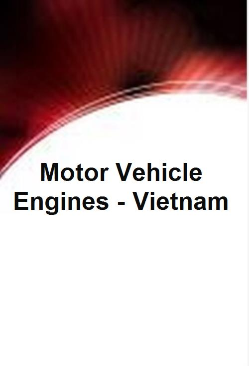 Motor Vehicle Engines - Vietnam - Product Image