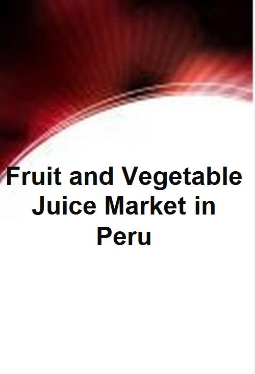 Fruit and Vegetable Juice Market in Peru - Product Image