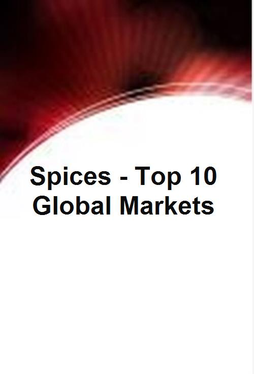 Spices - Top 10 Global Markets - Product Image