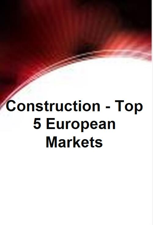 Construction - Top 5 European Markets - Product Image