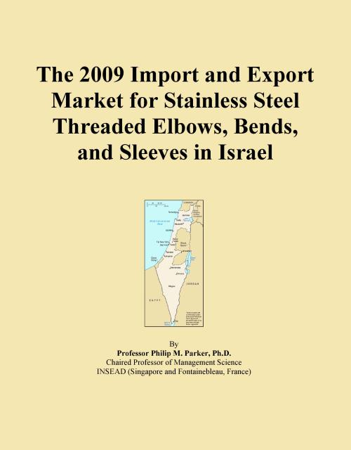 The 2009 Import and Export Market for Stainless Steel Threaded Elbows, Bends, and Sleeves in Israel - Product Image