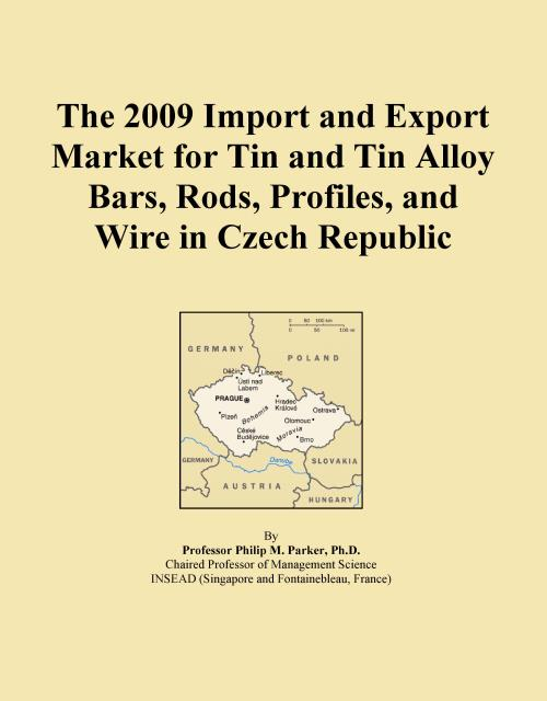 The 2009 Import and Export Market for Tin and Tin Alloy Bars, Rods, Profiles, and Wire in Czech Republic - Product Image
