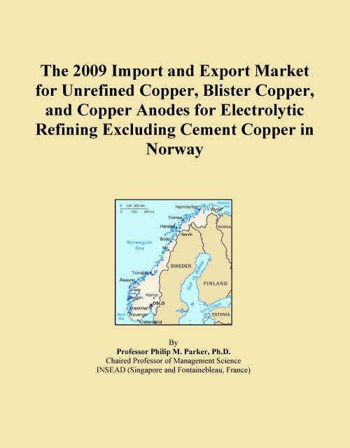 The 2009 Import and Export Market for Unrefined Copper, Blister Copper, and Copper Anodes for Electrolytic Refining Excluding Cement Copper in Norway - Product Image