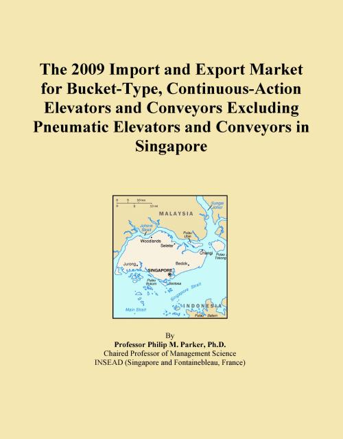 The 2009 Import and Export Market for Bucket-Type, Continuous-Action Elevators and Conveyors Excluding Pneumatic Elevators and Conveyors in Singapore - Product Image