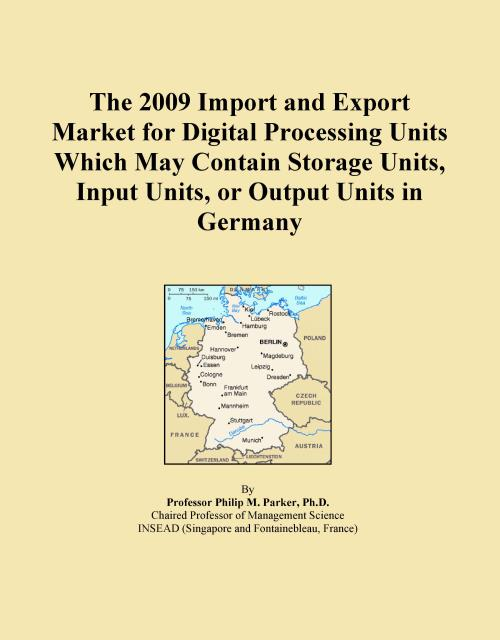 The 2009 Import and Export Market for Digital Processing Units Which May Contain Storage Units, Input Units, or Output Units in Germany - Product Image