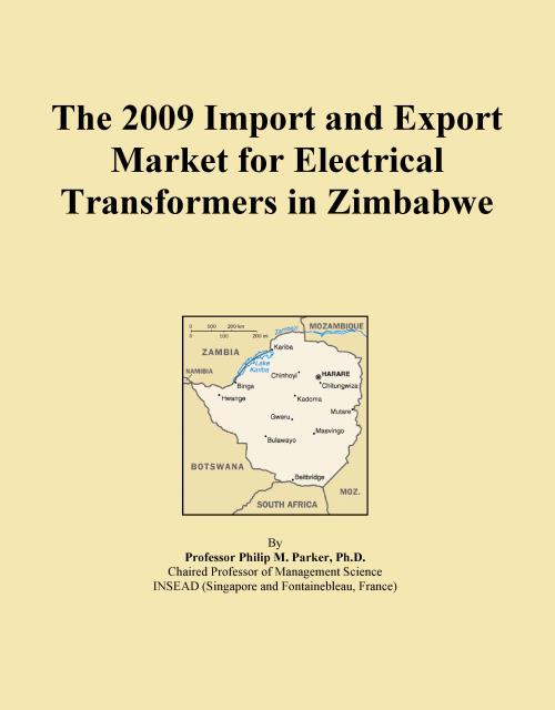The 2009 Import and Export Market for Electrical Transformers in Zimbabwe - Product Image