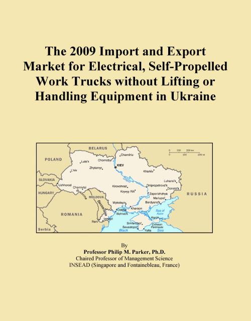 The 2009 Import and Export Market for Electrical, Self-Propelled Work Trucks without Lifting or Handling Equipment in Ukraine - Product Image