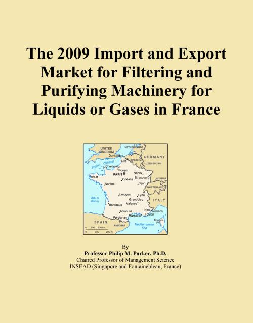 The 2009 Import and Export Market for Filtering and Purifying Machinery for Liquids or Gases in France - Product Image