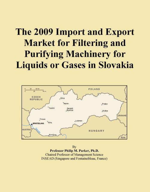 The 2009 Import and Export Market for Filtering and Purifying Machinery for Liquids or Gases in Slovakia - Product Image