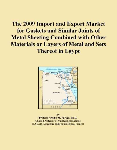The 2009 Import and Export Market for Gaskets and Similar Joints of Metal Sheeting Combined with Other Materials or Layers of Metal and Sets Thereof in Egypt - Product Image