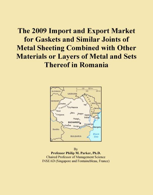 The 2009 Import and Export Market for Gaskets and Similar Joints of Metal Sheeting Combined with Other Materials or Layers of Metal and Sets Thereof in Romania - Product Image