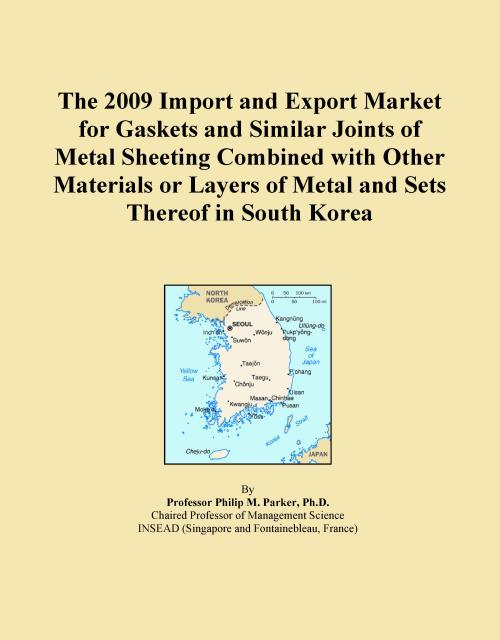 The 2009 Import and Export Market for Gaskets and Similar Joints of Metal Sheeting Combined with Other Materials or Layers of Metal and Sets Thereof in South Korea - Product Image