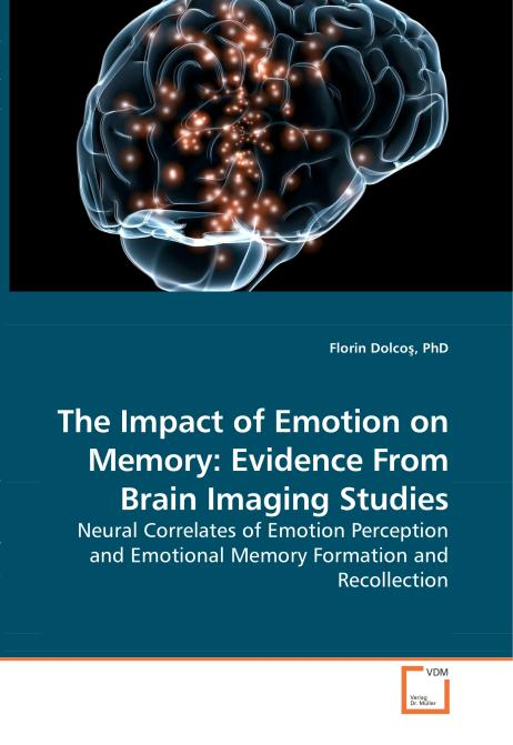 The Impact of Emotion on Memory: Evidence From Brain Imaging Studies. Edition No. 1 - Product Image