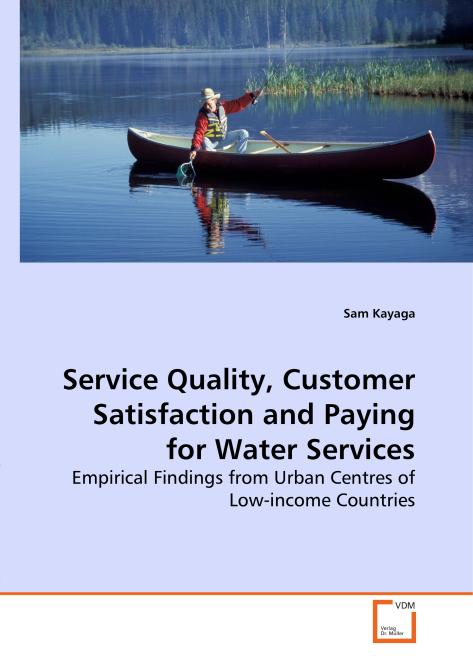 Service Quality, Customer Satisfaction and Paying for Water Services. Edition No. 1 - Product Image