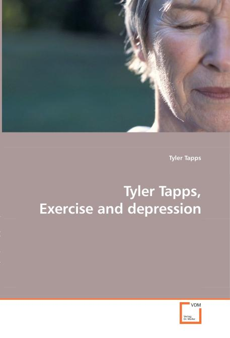 Tyler Tapps, Exercise and depression. Edition No. 1 - Product Image