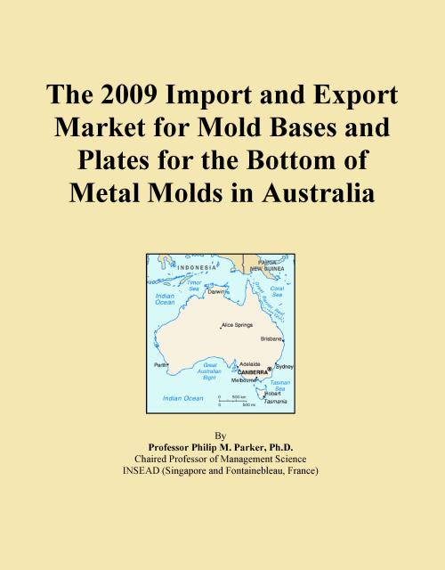 The 2009 Import and Export Market for Mold Bases and Plates for the Bottom of Metal Molds in Australia - Product Image