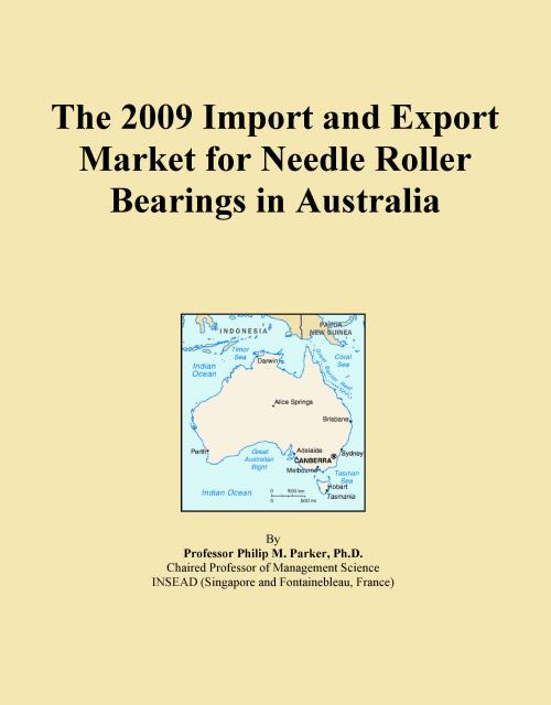 The 2009 Import and Export Market for Needle Roller Bearings in Australia - Product Image