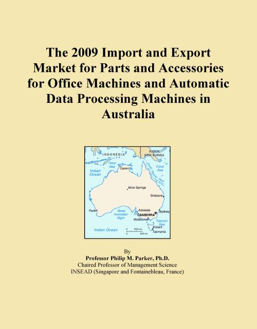 The 2009 Import and Export Market for Parts and Accessories for Office Machines and Automatic Data Processing Machines in Australia - Product Image