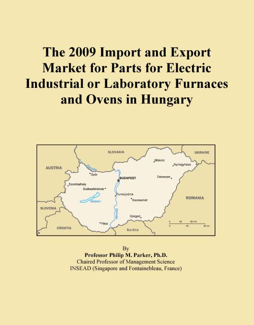 The 2009 Import and Export Market for Parts for Electric Industrial or Laboratory Furnaces and Ovens in Hungary - Product Image